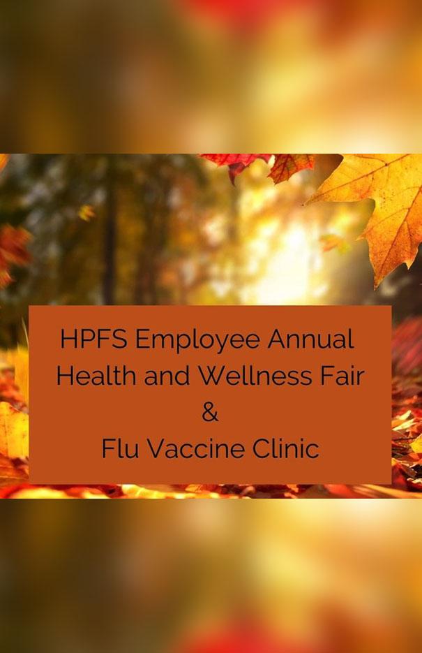 Employee Annual Health and Wellness Fair and Flu Vaccine Clinic