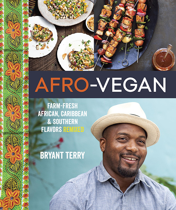 Afro-Vegan: Farm-Fresh African, Caribbean and Southern Flavors Remixed