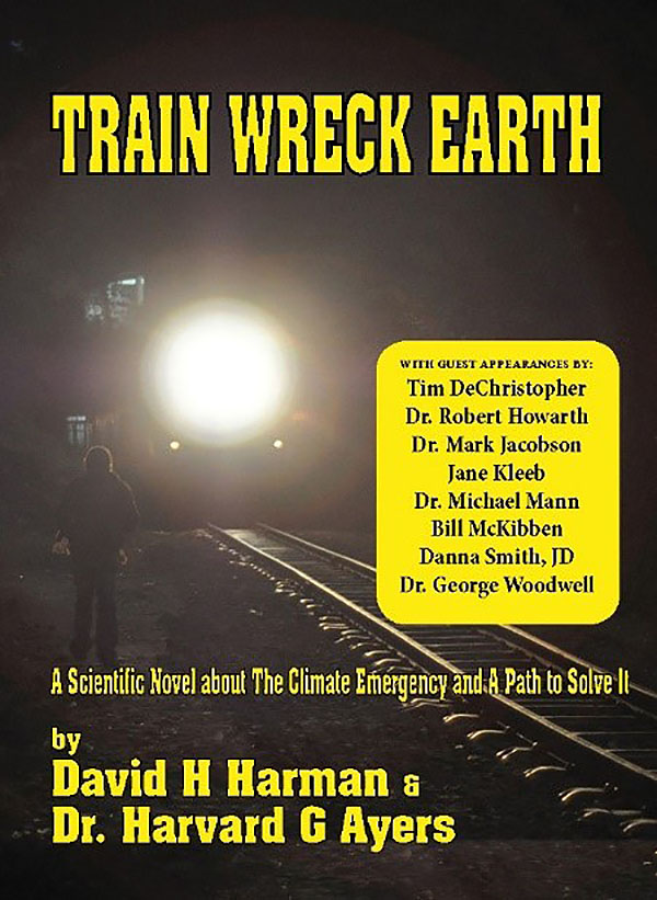 Train Wreck Earth: A Scientific Novel about The Climate Emergency and A Path to Solve It