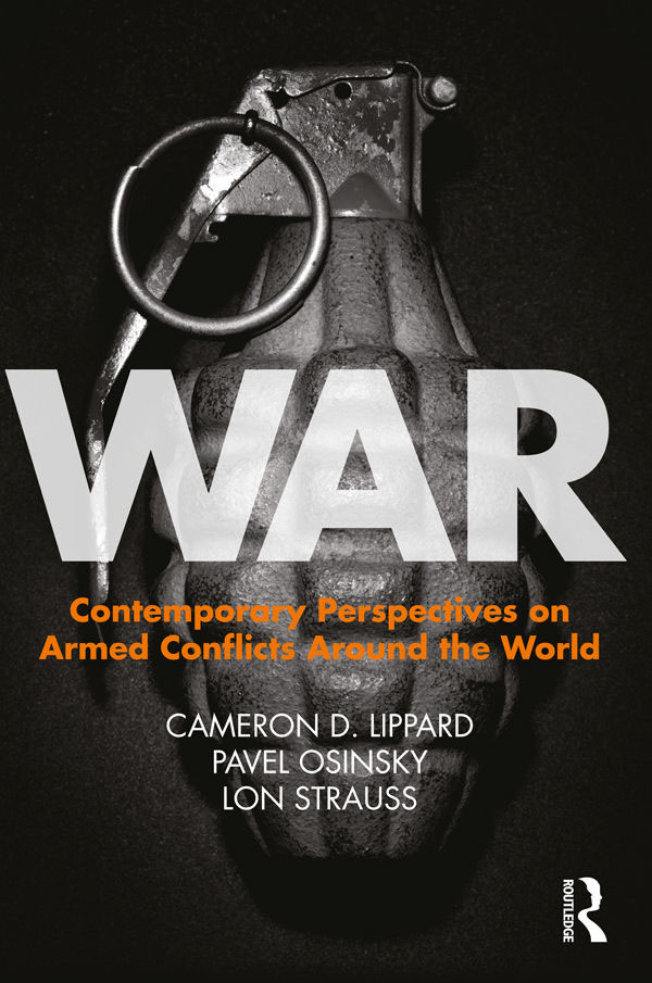War: Contemporary Perspectives on Armed Conflicts Around the World